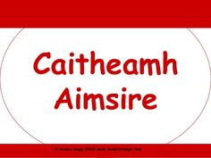 Caitheamh aimsire powerpoint Irish Language, Classroom Management, Poems, Messages, Teaching, Education, School Ideas, Projects, Log Projects