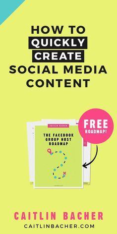 How To Quickly Create Social Media Content   Social Media Marketing   Social Media Marketing Strategy   caitlinbacher.com