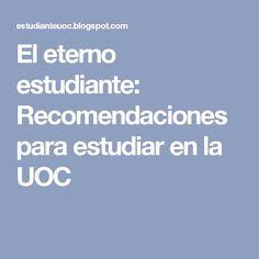 El eterno estudiante: Recomendaciones para estudiar en la UOC