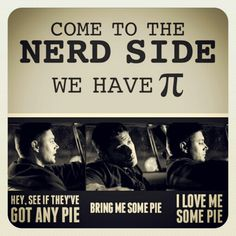 Happy Pi Day... my SPN 2 cents for the day. Pics snagged off Pinterest.