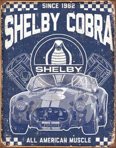 Shelby Cobra American Muscle Garage Tin Sign adds a cool vintage look to your home or office decor. Lithographed metal sign, measures x 16 inches. Ac Cobra, Man Cave Wall Decor, Automobile, Garage Art, Garage Shop, Vintage Metal Signs, Metal Plaque, Car Posters, Looks Vintage