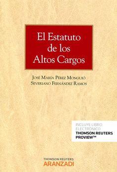 El estatuto de los altos cargos / José María Pérez Monguió, Severiano Fernández Ramos.    Aranzadi, 2016