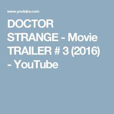DOCTOR STRANGE - Movie TRAILER # 3 (2016) - YouTube