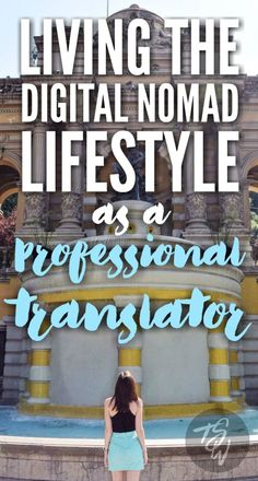 Living the Digital Nomad Lifestyle as a Professional Translator