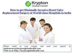 ▇ █★★★ Heart Valve Repair & Replacement in India- Krypton Global Health ★★★█ ▇  Krypton Global Health is associated with top cardiac specialty hospitals in India that provide #heart #valve #repair & #replacement operations using latest technology & tools.