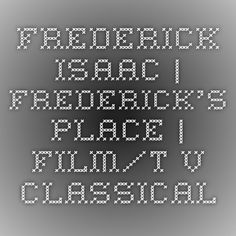 Frederick Isaac | Frederick's Place | Film/T.V. Classical