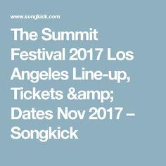 The Summit Festival 2017 Los Angeles Line-up, Tickets & Dates Nov 2017 – Songkick