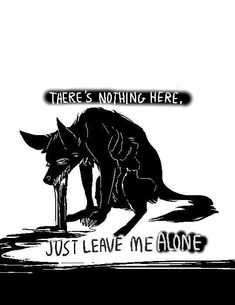 Wolf Quotes, Dark Quotes, Dark Drawings, Cool Drawings, Self Pity, Vent Art, Dark Thoughts, Sad Art, Character Quotes