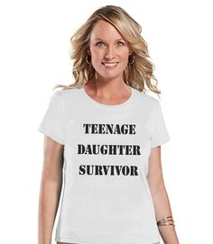 Teenage Daughter Survivor - Funny Mom Shirt - Womens White T-shirt - Humorous Gift for Her - Gift for Friends - Mother's Day Gift Idea