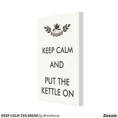 KEEP CALM TEA BREAK Wall Art 50% Off All Posters and Wrapped Canvas & 15% Off Everything Else!     Use Code: ZAZZARTSTORE     Ends Monday