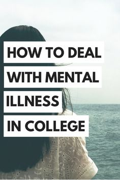 You're not alone. Learn how to deal with mental illness while in college