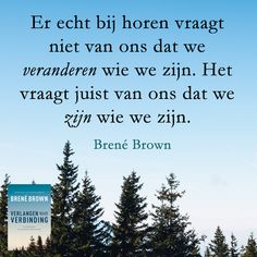 Brené Brown - Verlangen naar verbinding #quote #brenebrown