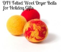 How to make Felted Wool Dryer Balls for Holiday Gifts