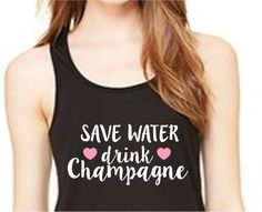 Save Water Drink Champagne Racerback Tank Top, Customize Your Color, XS-XL,Workout Top, Funny Tank Top, Drinking Tank Top, Brunch by RomanticSouthern on Etsy