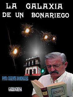 ANTOLOGIA  DEL  POETA  VICENTE  DOMINGUEZ  GARROCHENA: LA  GALAXIA  DE  UN  BONARIEGO