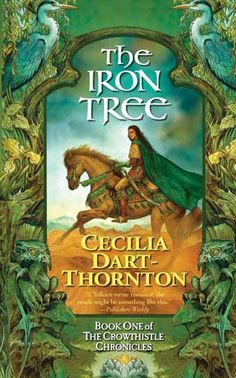 The Iron Tree - Cecilia Dart-Thornton. Jarred, recently come of age, is leaving the sun-scorched desert village that has always been his home. He sets out with a band of friends to see the mighty and beautiful kingdom of the north and to seek out the truth about his father, who came to the village a stranger and departed when Jarred was ten, never to return.