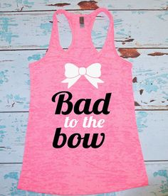 Burnout Racerback Tank Top. Bad To The Bow.