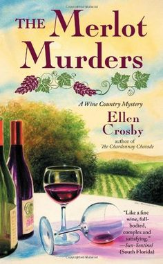 Murder Mysteries in Virginia Wine Country The Merlot Murders ((Wine Country Mysteries, Book 1) by Ellen Crosby