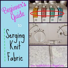 Serging 101: How to Serge Knit Fabric  Tutorial Steps for Beginners