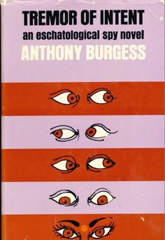 Tremor of Intent Anthony Burgess, Novels, Books, Libros, Book, Book Illustrations, Fiction, Romance Novels, Libri