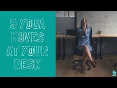 9 Yoga Moves You Can Do at Your Desk -Video & PDF - the remote yogi
