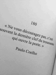 """Franch Quotes : Je conseille fortement le livre """"l'achimiste"""" de paulo coelho a pa. - The Love Quotes Quotes For Him, Words Quotes, Quotes To Live By, Life Quotes, Change Quotes, Quotes Quotes, Positive Quotes For Life Encouragement, Positive Quotes For Life Happiness, The Words"""