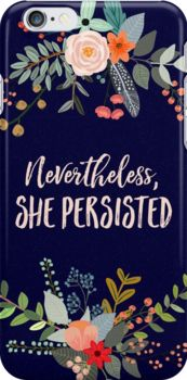 Nevertheless, She Persisted Snap Case for iPhone 6 & iPhone 6s
