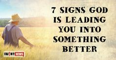 7 Signs God Is Leading You Into Something Better - Faith in the News