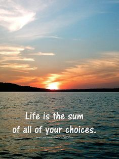 Life is the sum of all of your choices -- Albert Camus by Tesa Jones of Reflection of Memories and Cobwebs of Time about and on Take for your Patriotic Quotes, Funny Quotes, Life Quotes, Sunset Quotes, Choices Quotes, Life Choices, Forgiveness Quotes, Family Album, Best Friend Quotes