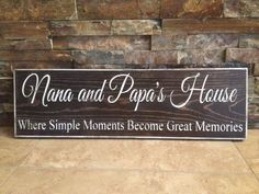 """**ABOUT THE SIGN**  Nana and Papas house... Where simple moments become great memories. Perfect gift for the special grandparents in your life!  This sign measures 7""""x24"""" Names can be changed to match the names that your family uses.  The wood is painted in the color or stain of your choice and then we apply the wording using paint, NOT vinyl. It is intended for indoor use only.  A sawtooth hanger or metal wire will be installed on the back for hanging purposes. (depending on the size of the…"""