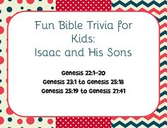 Bible Lessons for Kids: Free Printable Bible Trivia: Isaac and His Sons