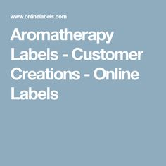 Aromatherapy Labels - Customer Creations - Online Labels