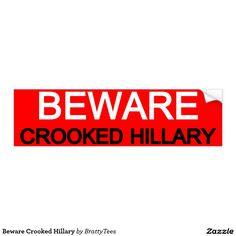 Beware Crooked Hillary Bumper Sticker