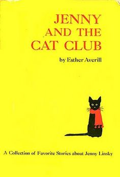 Jenny & The Cat Club: a collection of favorite stories about Jenny Linsky, by Esther Averill
