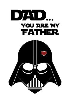 Star Wars Inspired Fathers Day card (Printable) - Star Wars Vader - Ideas of Star Wars Vader - Tarjeta del dÃa de Star Wars inspirado padre imprimible Cadeau Star Wars, Anniversaire Star Wars, Daddy Day, Darth Vader, Fathers Day Crafts, Happy Fathers Day Cards, Star Wars Party, My Father, Mom And Dad