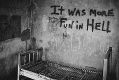 Written on the wall of an abandoned mental asylum... I don't have a creepy board... but wow. Could you imagine?