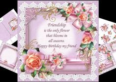 8x8 Friendship mini kit on Craftsuprint designed by Carol Smith - a mini kit for a friend has the words Friendship is the only flower that blooms in all seasons.Happy Birthday my friend on a lace edged background decorated with beautiful roses.Kit contains main topper, decoupage elements, insert plate, gift tag, and gift bag.thank you for looking please take a peek at my other items - Now available for download!