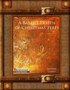 A Baker's Dozen of Christmas Feats (PFRPG) has thirteen Christmas-themed feats for the Pathfinder game. #RPG #Pathfinder
