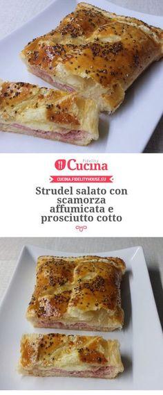 Strudel salato con scamorza affumicata e prosciutto cotto