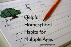 """Helpful #Homeschool Habits for Multiple Ages """"We can usually handle the basic reading, writing and arithmetic. But what about brushing teeth? What about the roaming toddler? How do we fit in science and history?"""""""