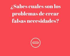 Nuevo Post! ¿Sabes cuales son los problemas de crear #falsas #necesidades? http://blgs.co/s8Pugd
