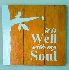 It is well with my soul pallet sign made from reclaimed pallet. Wood Pallet Signs, Wood Pallets, Pallet Crafts, Wellness, Birds, Life, Decor, Decoration, Pallet Wood