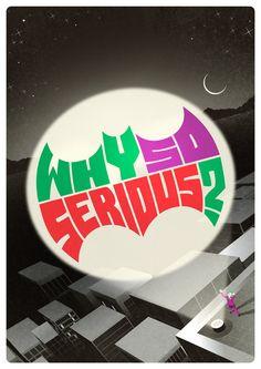 Ideais Why so Serious   Art by JrDragao  DC Fan Arts #12    WAHAHAHAHAHA.