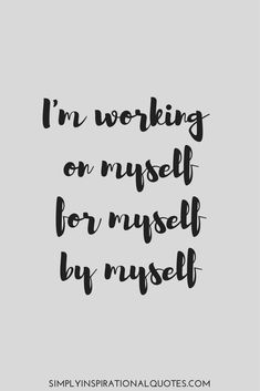 I'm working on myself for myself by myself fitness quote