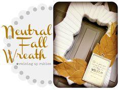 Raising Up Rubies- Blog: neutral fall wreath ... ♥