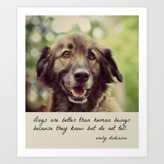 Dog Quote Emily Dickinson Art Print by KimberosePhotography | Society6