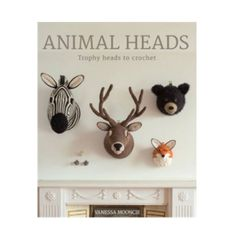 Animal heads - trophy heads to crochet | Vanessa Mooncie