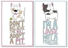 Not a rescue, but great for Pit Bull rescue and adoption efforts! And yes, I love my adopted Pit Bull! Pit Bull PSA Posters by Tara Metzler via Dog Milk Dog Milk, Dog Collar Tags, American Pitbull, Pit Bull Love, Dog Quotes, Dog Art, Puppy Love, Fur Babies, Your Dog