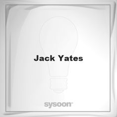 Jack Yates: Page about Jack Yates #member #website #sysoon #about
