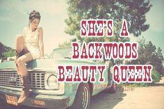 yep i'm a backwoods beauty queen